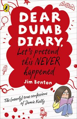 Dear Dumb Diary: Let's Pretend This Never Happened by Jim Benton