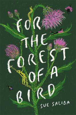 For The Forest Of A Bird by Sue Saliba