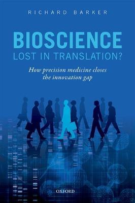 Bioscience - Lost in Translation? by Richard Barker