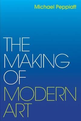 The Making of Modern Art: Selected Writings book