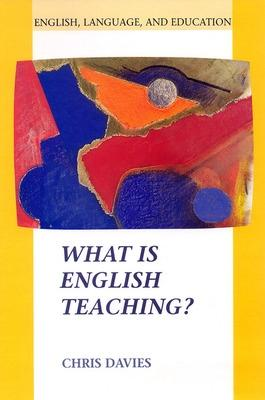WHAT IS ENGLISH TEACHING? by Chris Davies