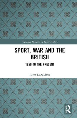 Sport, War and the British: 1850 to the Present book