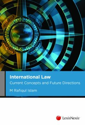 International Law: Current Concepts and Future Directions by ISLAM
