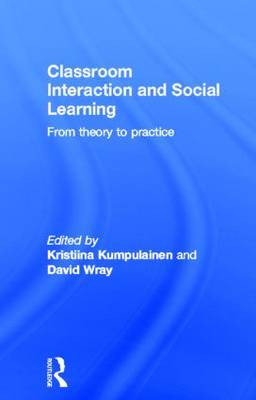 Classroom Interactions and Social Learning by Kristiina Kumpulainen