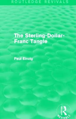 The Sterling-Dollar-Franc Tangle by Paul Einzig