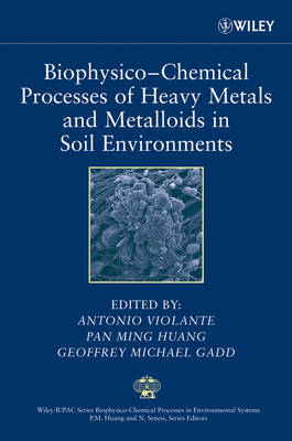 Biophysico-Chemical Processes of Heavy Metals and Metalloids in Soil Environments by Pan Ming Huang