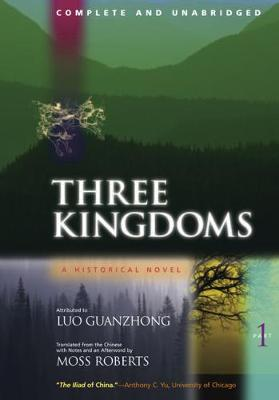 Three Kingdoms Pt. 1 Three Kingdoms, A Historical Novel Complete and Unabridged by Guanzhong Luo