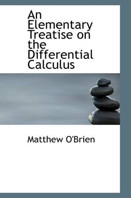 An Elementary Treatise on the Differential Calculus by Matthew O'Brien
