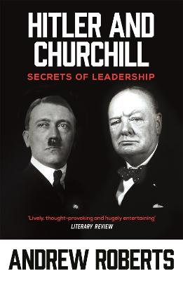 Hitler and Churchill by Andrew Roberts