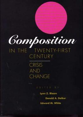 Composition in the Twenty-First Century by Lynn Z. Bloom