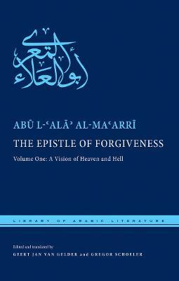 The Epistle of Forgiveness by Abu l-'Ala' al-Ma'arri