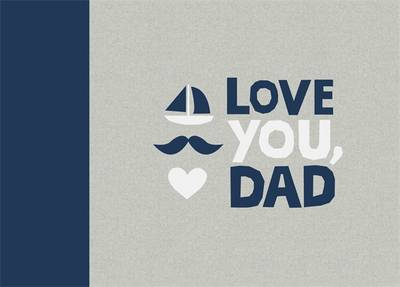 Love You, Dad by Alana Wulff