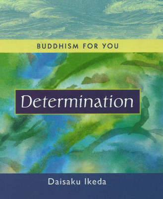 Determination by Daisaku Ikeda