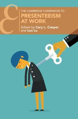Cambridge Companions to Management: Presenteeism at Work by Cary L. Cooper
