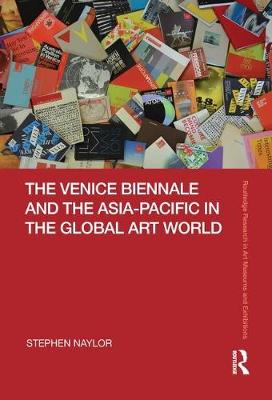 The Venice Biennale and the Asia-Pacific in the Global Art World book