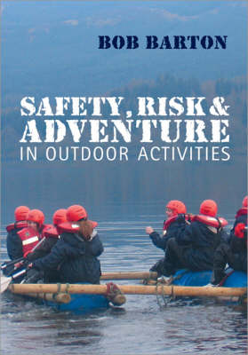 Safety, Risk and Adventure in Outdoor Activities by Bob Barton