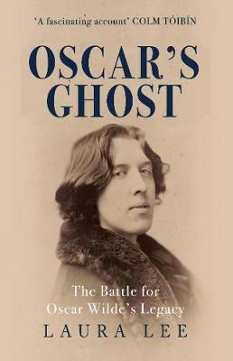 Oscar's Ghost: The Battle for Oscar Wilde's Legacy book