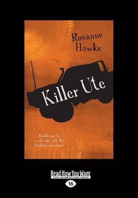 Killer Ute by Rosanne Hawke