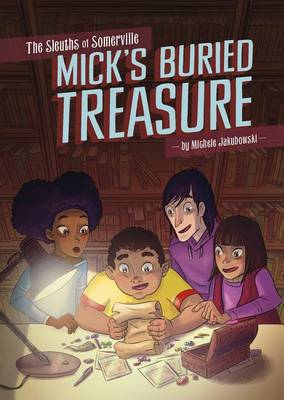 Sleuths of Somerville - Mick's Buried Treasure by Michele Jakubowski