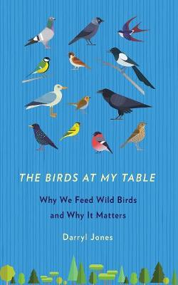 The Birds at My Table by Darryl Jones