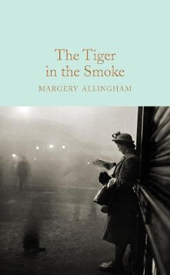 Tiger in the Smoke by Margery Allingham