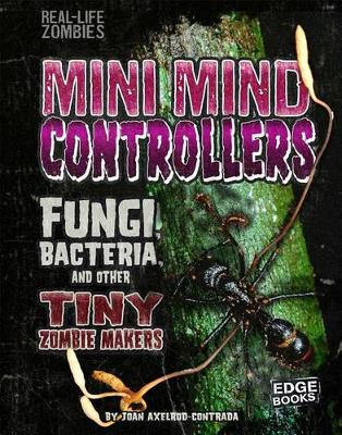 Mini Mind Controllers: Rungi, Bacteria, and other Tiny Zombie Makers book