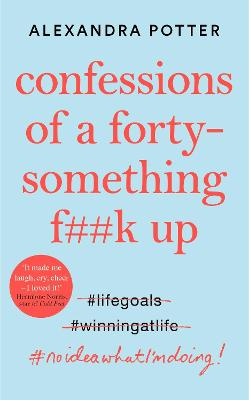 Confessions of a Forty-Something F**k Up book