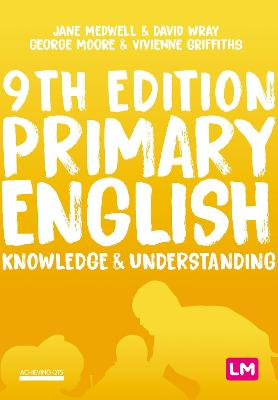 Primary English: Knowledge and Understanding by Jane A Medwell