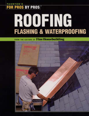 Roofing, Flashing and Waterproofing by Fine Homebuilding