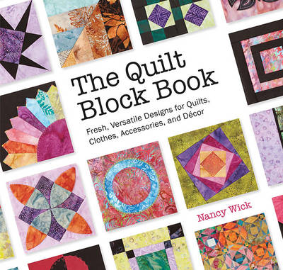 The Quilt Block Book by Nancy Wick