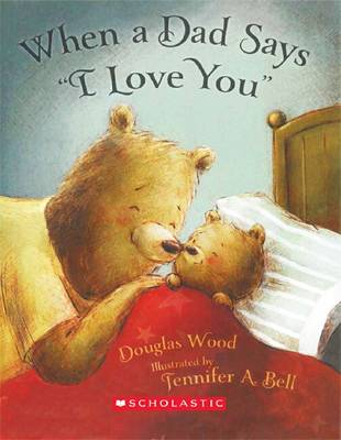 When a Dad Says 'I Love You' by Douglas Wood