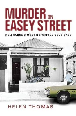 Murder on Easey Street: Melbourne's Most Notorious Cold Case book