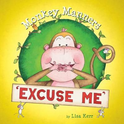 Cheeky Monkey Manners - Excuse Me by Lisa Kerr
