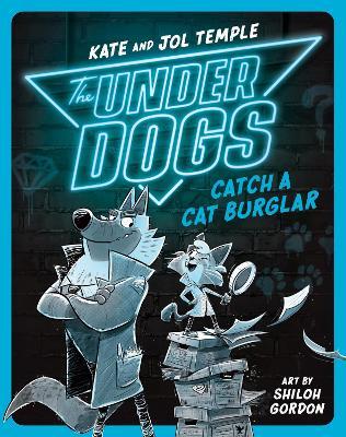 The Underdogs Catch a Cat Burglar: The Underdogs #1 book
