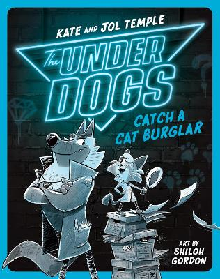 The Underdogs Catch a Cat Burglar: The Underdogs #1 by Kate and Jol Temple