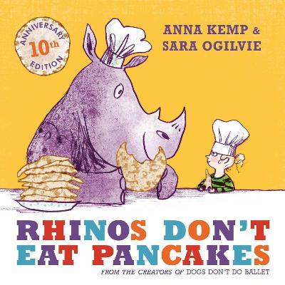 Rhinos Don't Eat Pancakes by Anna Kemp