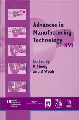 Advances in Manufacturing Technology XVI - NCMR 2002 by Kai Cheng