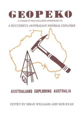Geopeko - A Successful Australian Mineral Explorer by Brian Williams