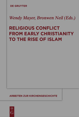 Religious Conflict from Early Christianity to the Rise of Islam book