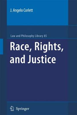 Race, Rights, and Justice by J. Angelo Corlett