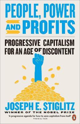 People, Power, and Profits: Progressive Capitalism for an Age of Discontent book