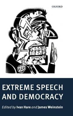 Extreme Speech and Democracy by James Weinstein
