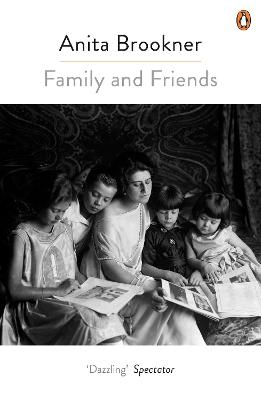 Family And Friends by Anita Brookner
