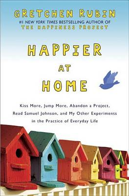 Happier at Home by Gretchen Rubin