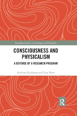 Consciousness and Physicalism: A Defense of a Research Program by Andreas Elpidorou