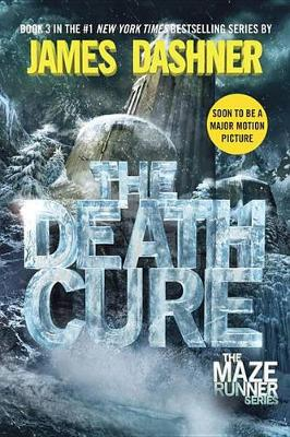The Death Cure (Maze Runner, Book Three) by James Dashner