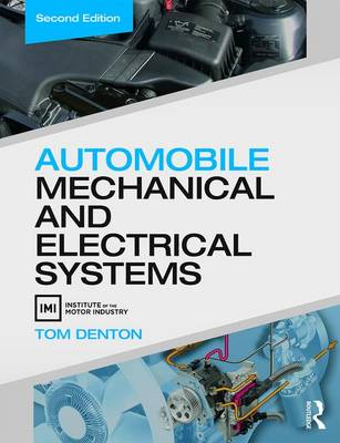 Automobile Mechanical and Electrical Systems, Second Edition by Tom Denton