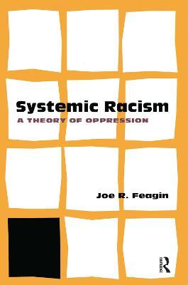 Systemic Racism by Joe Feagin