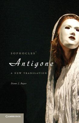 Sophocles' Antigone by Diane J. Rayor
