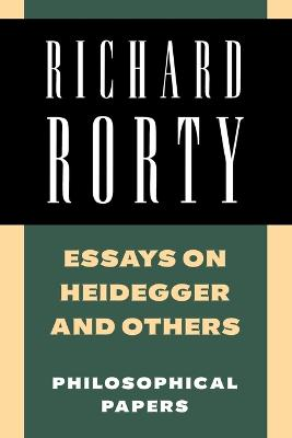 Essays on Heidegger and Others by Richard Rorty